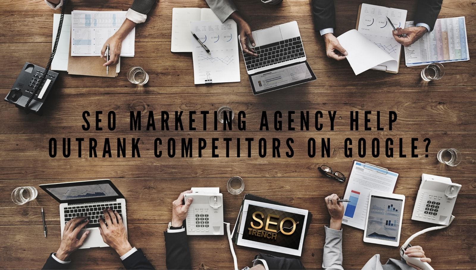 SEO marketing agency help outrank competitors on Google